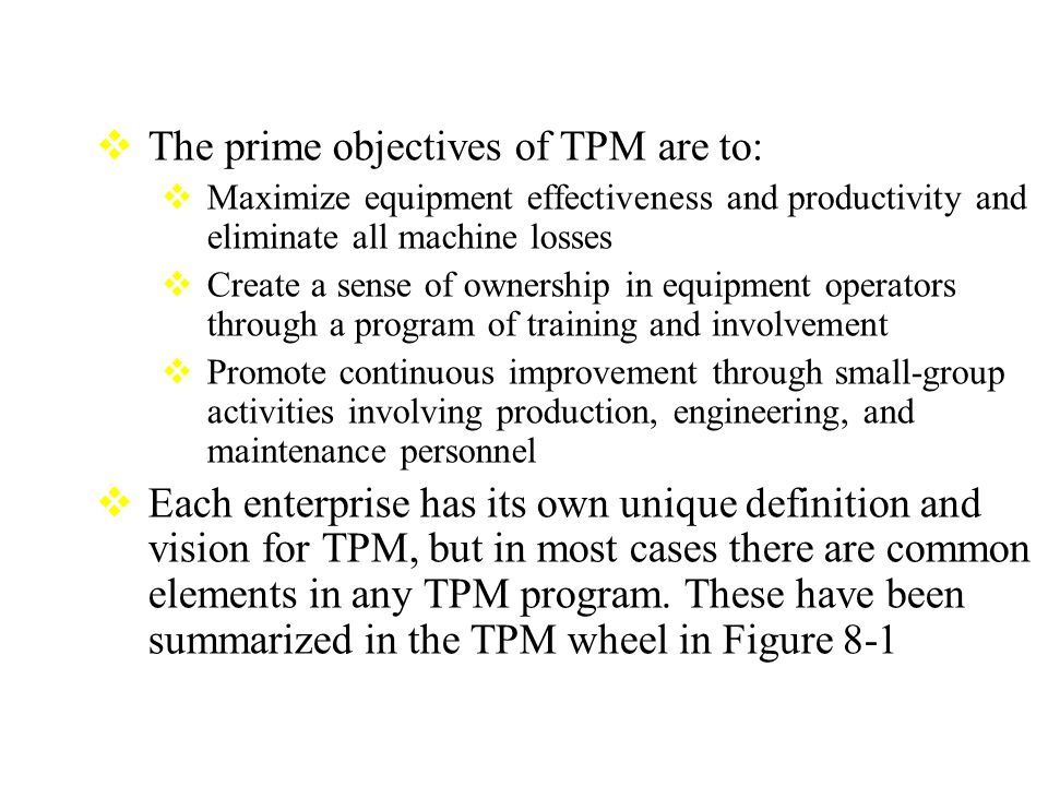 The prime objectives of TPM are to: