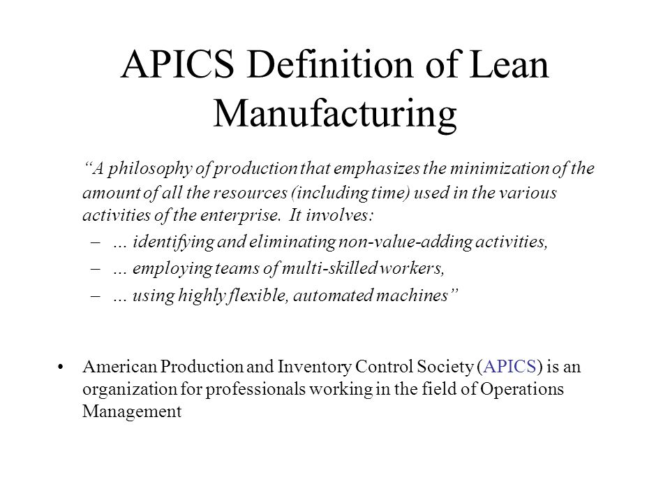 APICS Definition of Lean Manufacturing