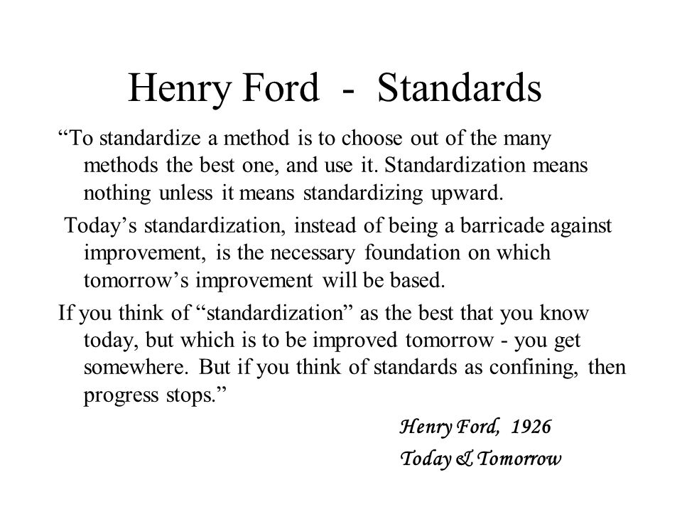 Henry Ford - Standards