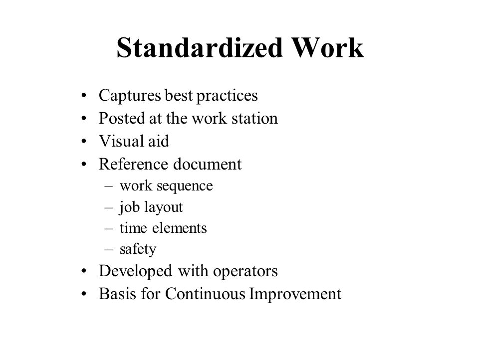 Standardized Work Captures best practices Posted at the work station