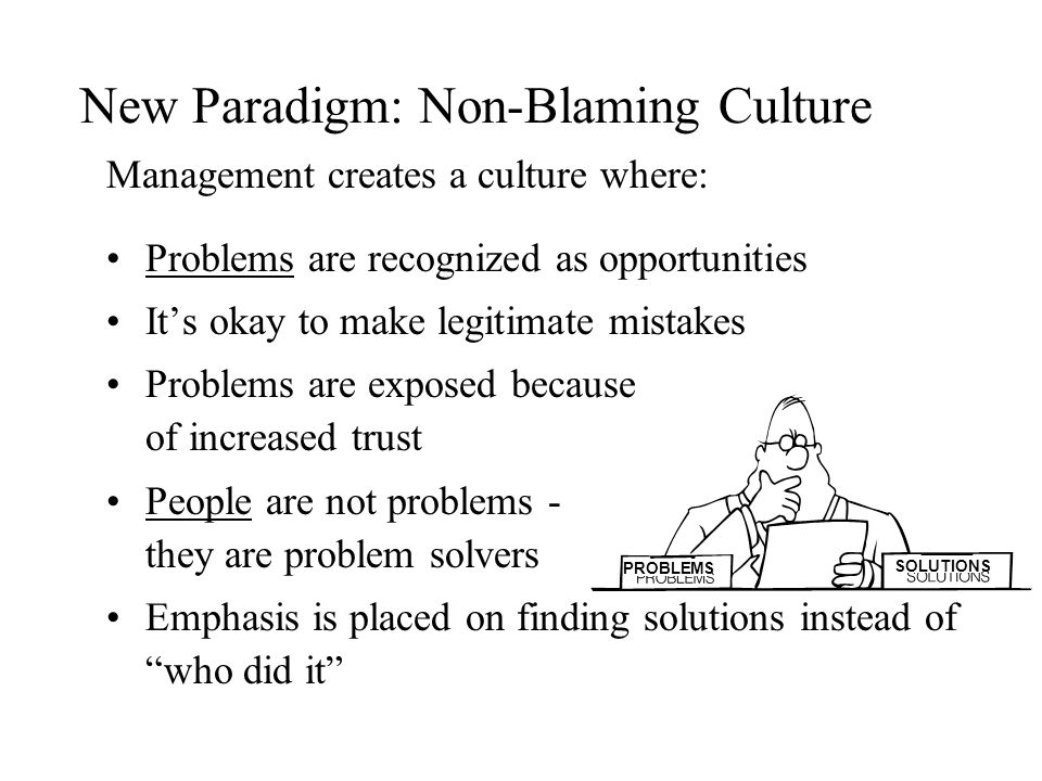 New Paradigm: Non-Blaming Culture