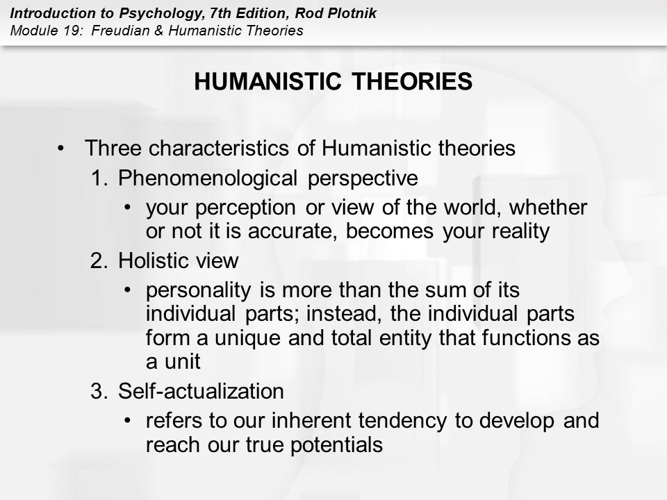HUMANISTIC THEORIES Three characteristics of Humanistic theories