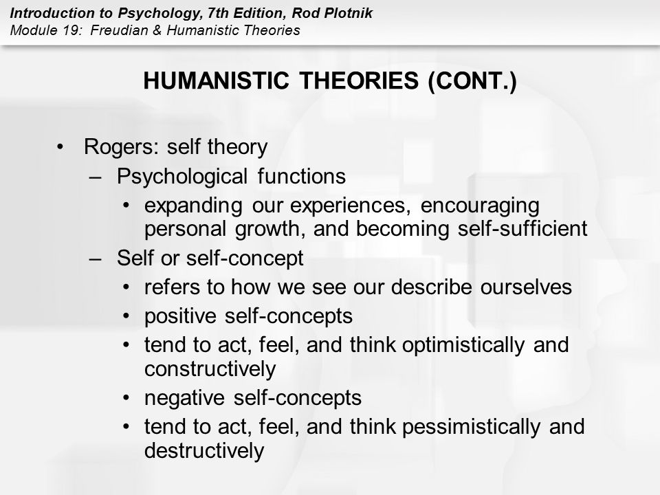 HUMANISTIC THEORIES (CONT.)