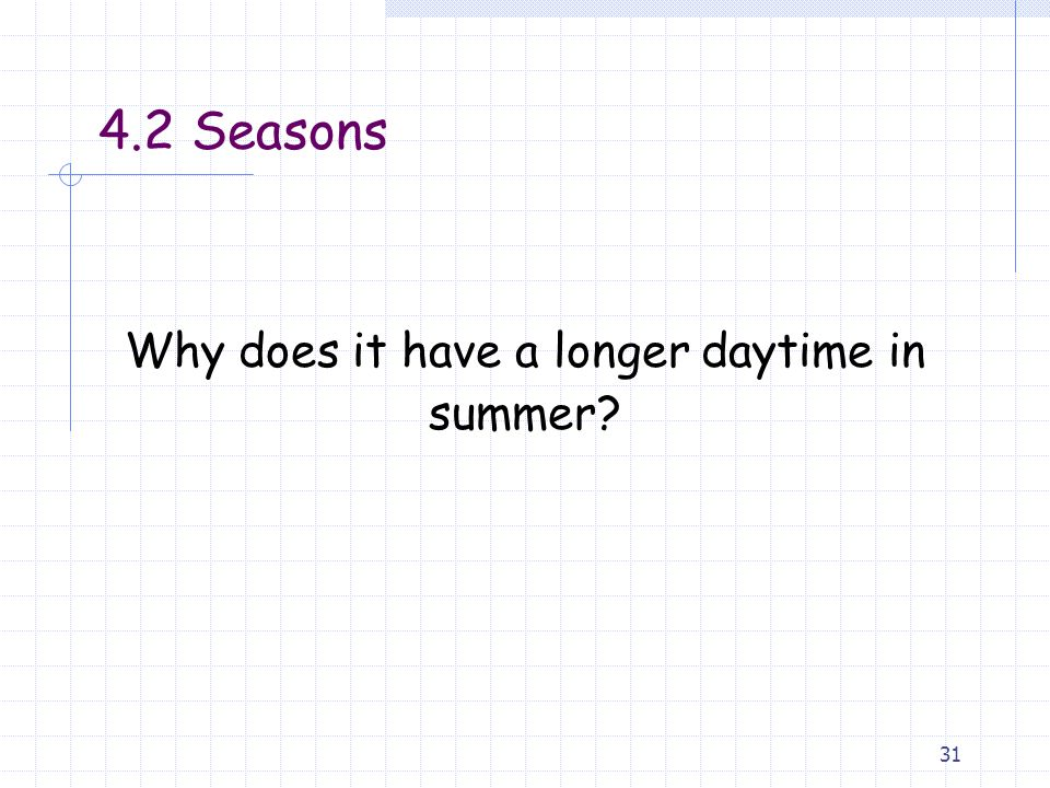 Why does it have a longer daytime in summer