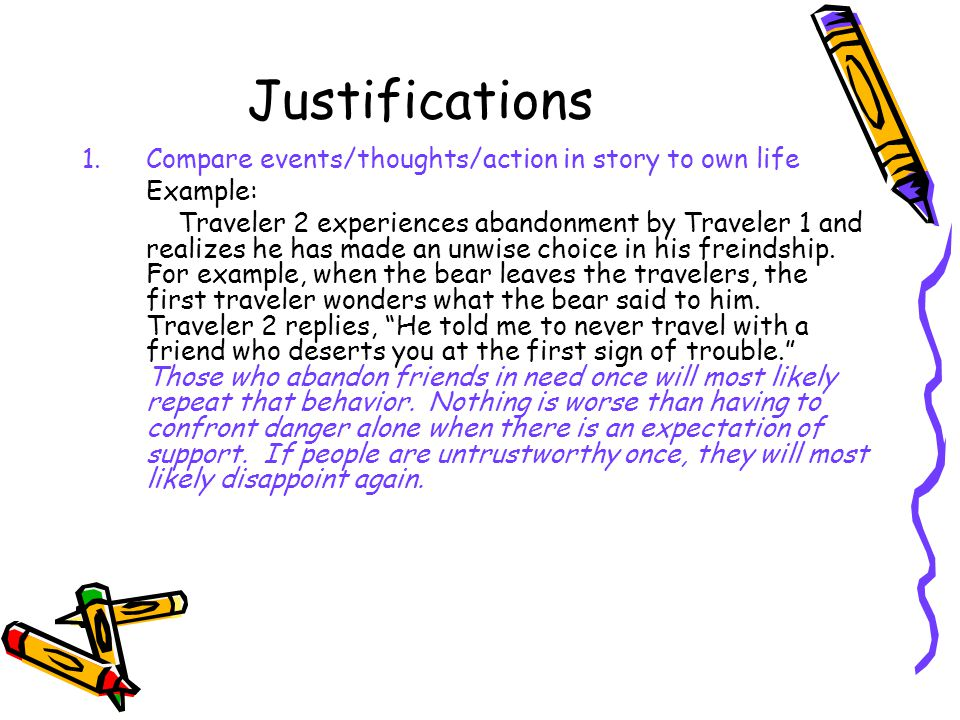 Justifications Compare events/thoughts/action in story to own life
