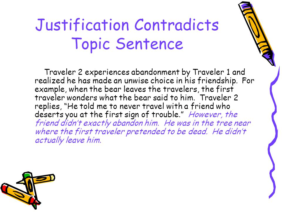 Justification Contradicts Topic Sentence