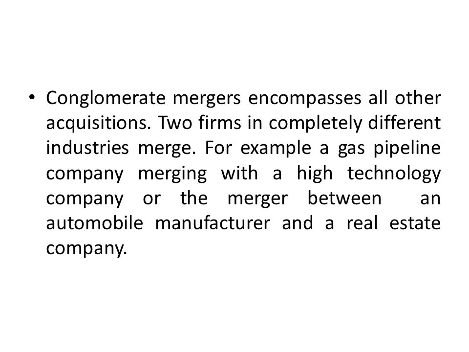 Conglomerate mergers encompasses all other acquisitions