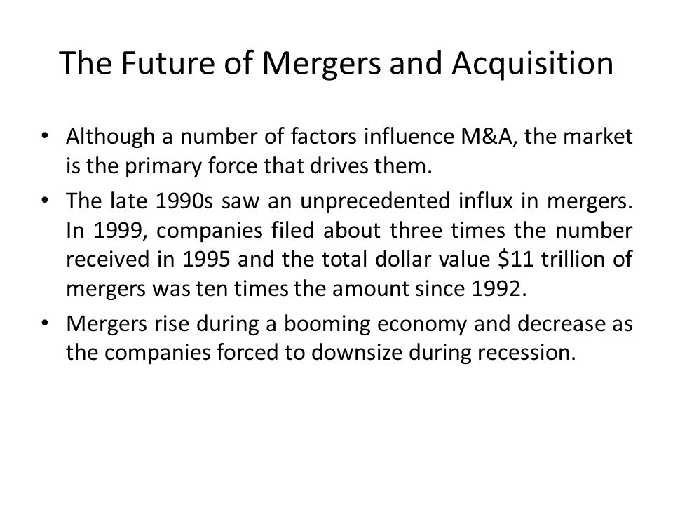 The Future of Mergers and Acquisition