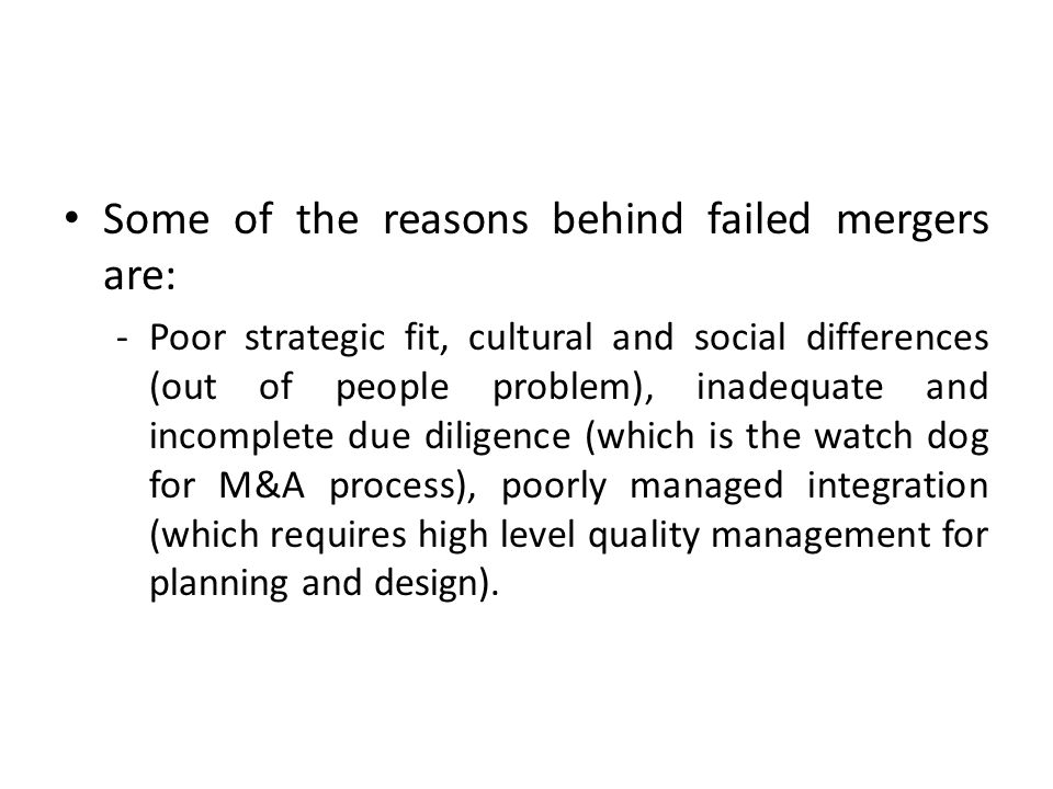 Some of the reasons behind failed mergers are: