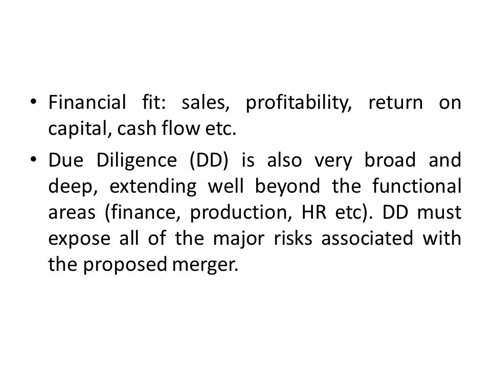 Financial fit: sales, profitability, return on capital, cash flow etc.