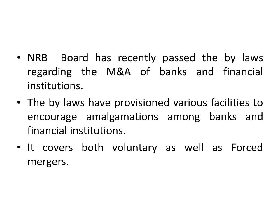 NRB Board has recently passed the by laws regarding the M&A of banks and financial institutions.