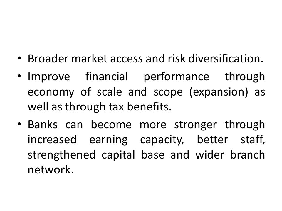 Broader market access and risk diversification.