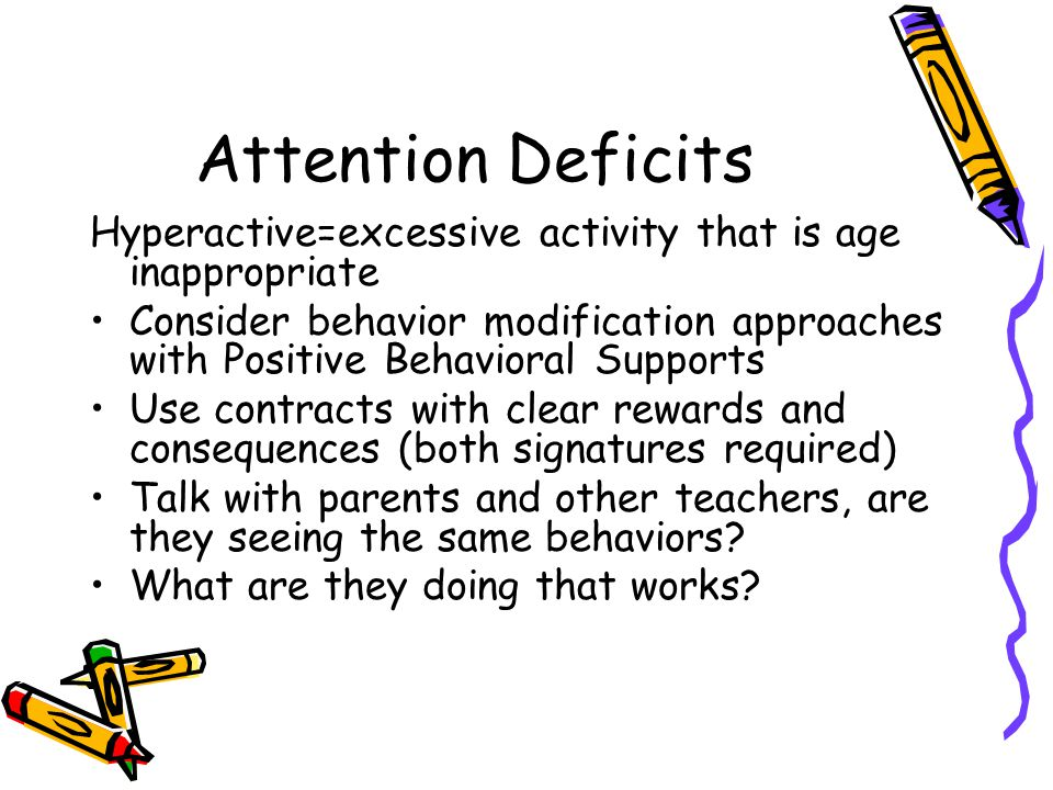 Attention Deficits Hyperactive=excessive activity that is age inappropriate.