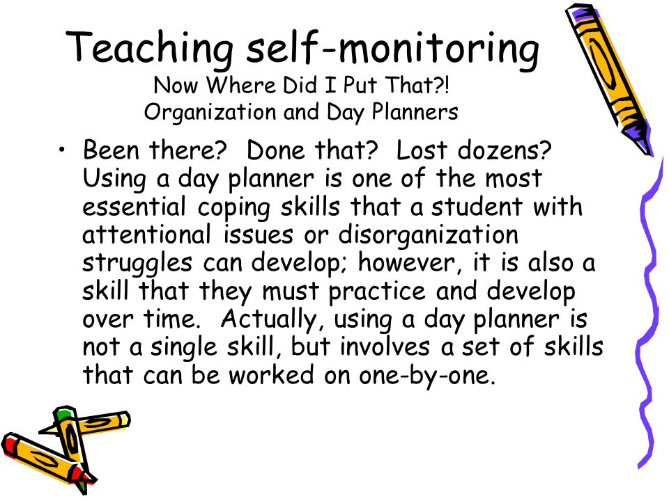 Teaching self-monitoring Now Where Did I Put That
