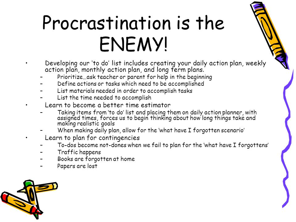 Procrastination is the ENEMY!