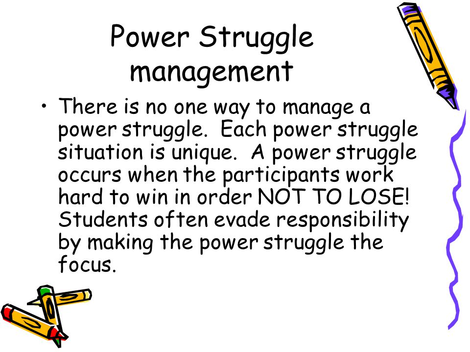 Power Struggle management