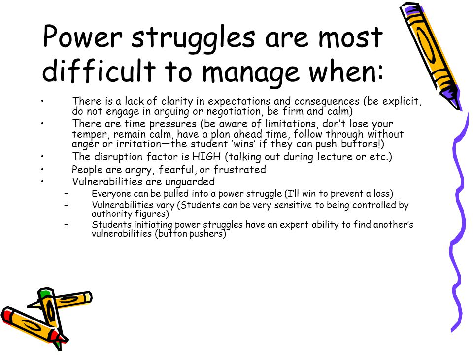 Power struggles are most difficult to manage when: