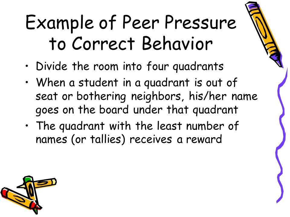Example of Peer Pressure to Correct Behavior