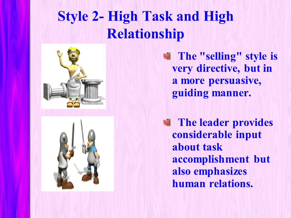 Style 2- High Task and High Relationship