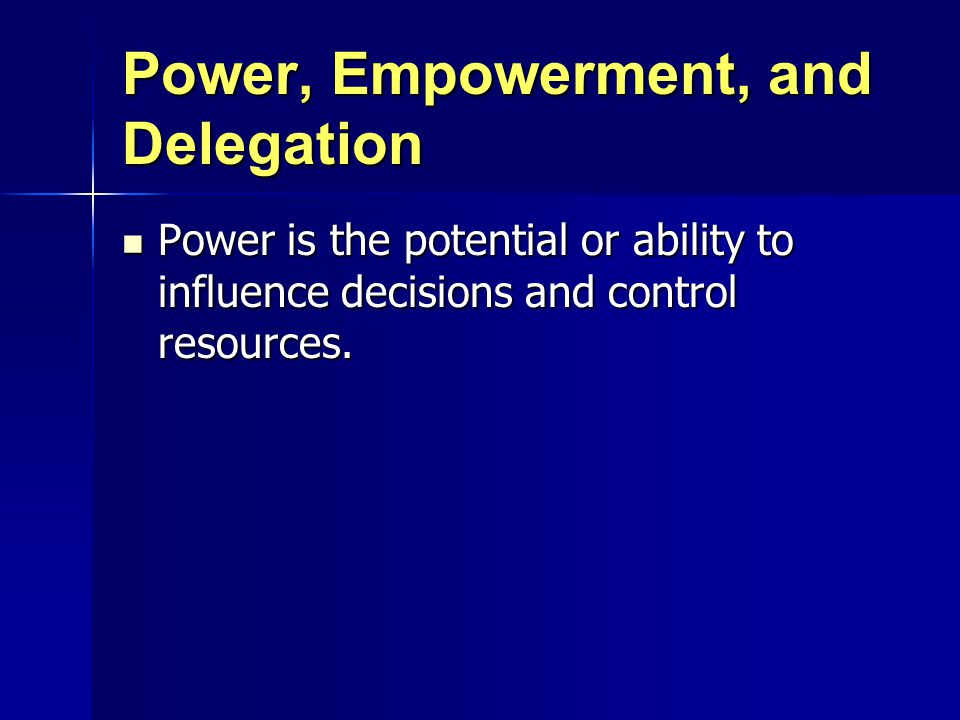 Power, Empowerment, and Delegation