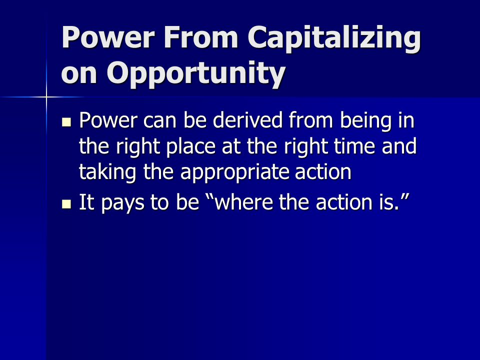 Power From Capitalizing on Opportunity