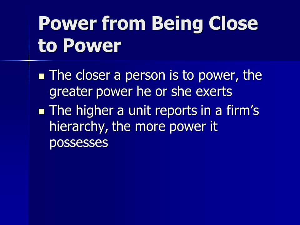 Power from Being Close to Power