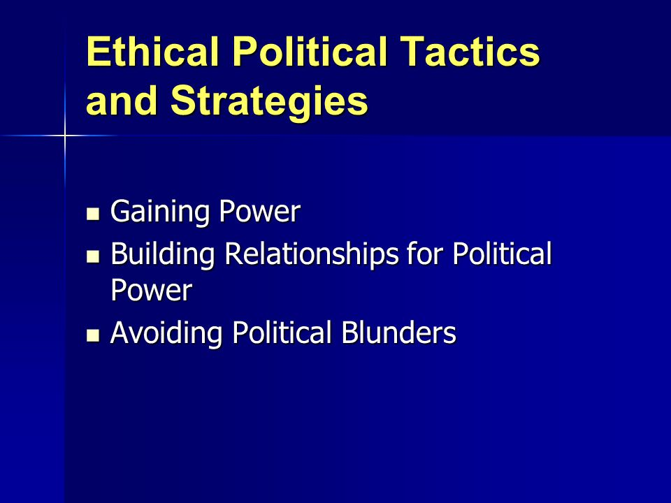 Ethical Political Tactics and Strategies