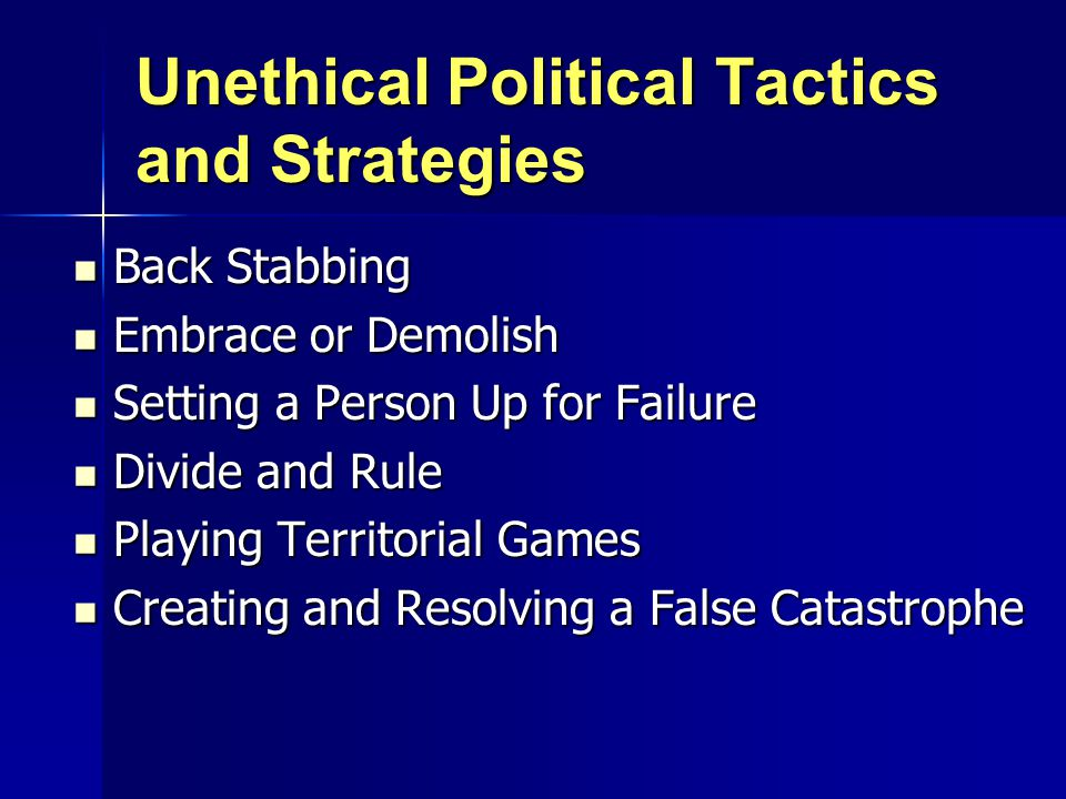 Unethical Political Tactics and Strategies