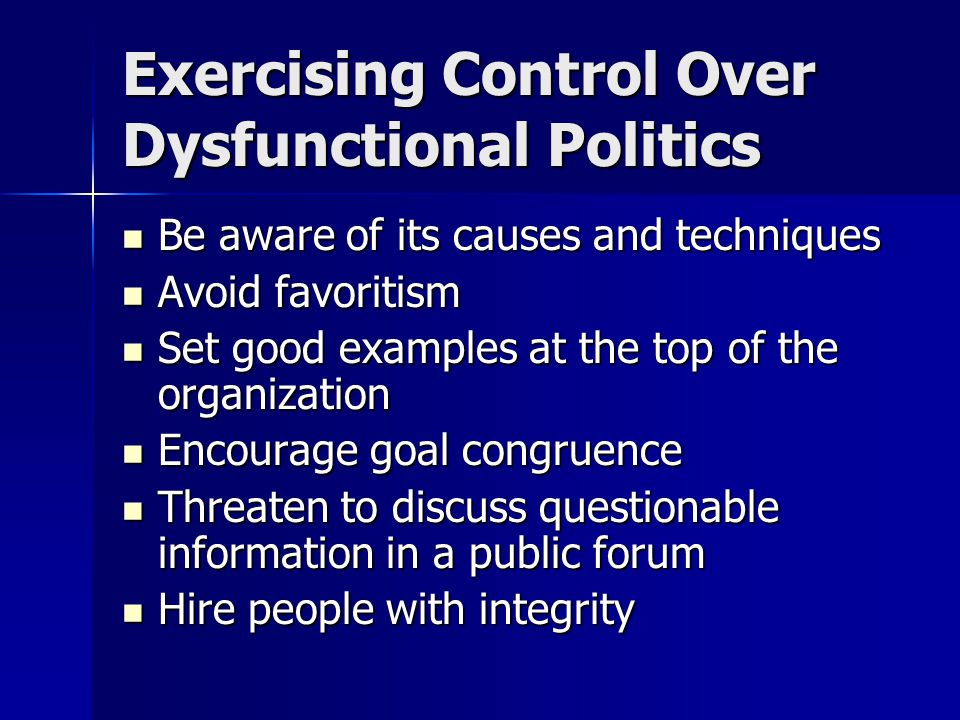 Exercising Control Over Dysfunctional Politics