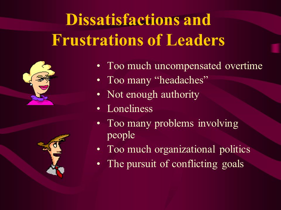 Dissatisfactions and Frustrations of Leaders