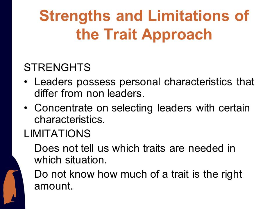 Strengths and Limitations of the Trait Approach