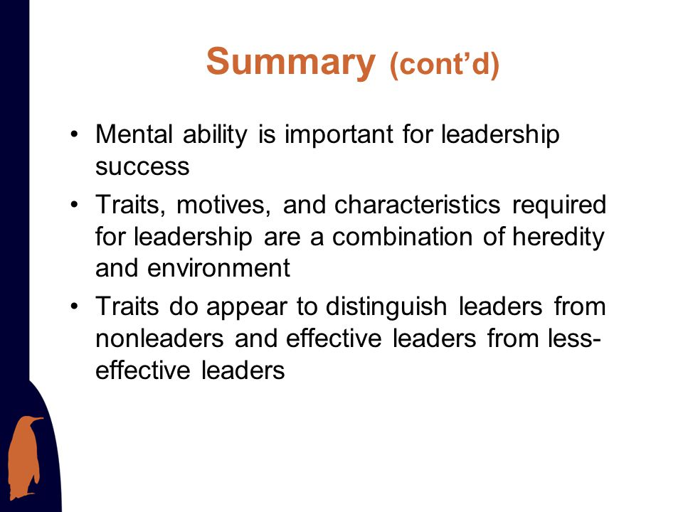 Summary (cont'd) Mental ability is important for leadership success