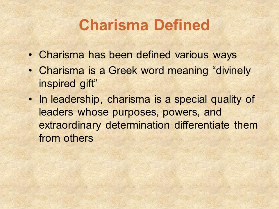 Charisma Defined Charisma has been defined various ways