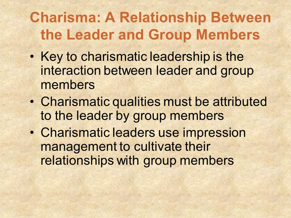 Charisma: A Relationship Between the Leader and Group Members