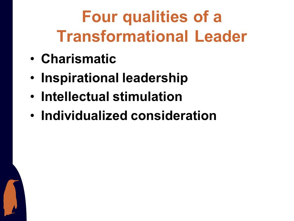 Four qualities of a Transformational Leader