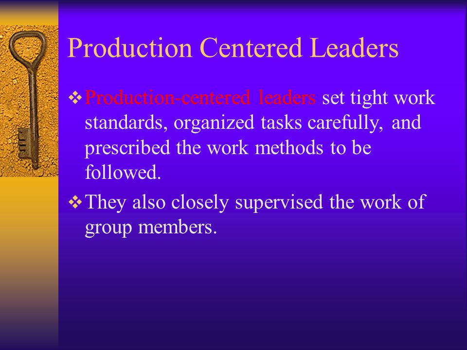 Production Centered Leaders