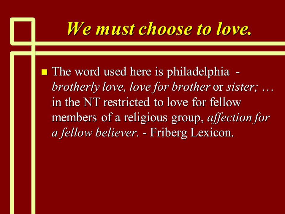 We must choose to love.