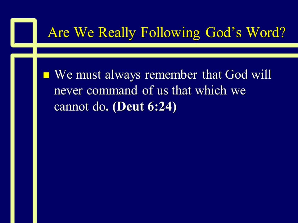 Are We Really Following God's Word