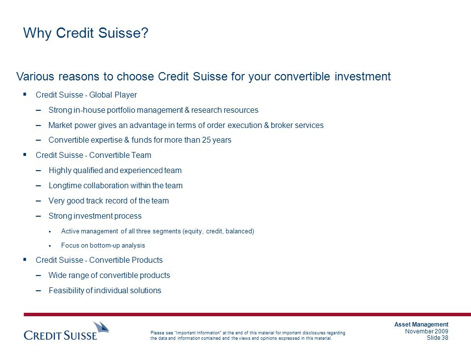 Why Credit Suisse Various reasons to choose Credit Suisse for your convertible investment. Credit Suisse - Global Player.