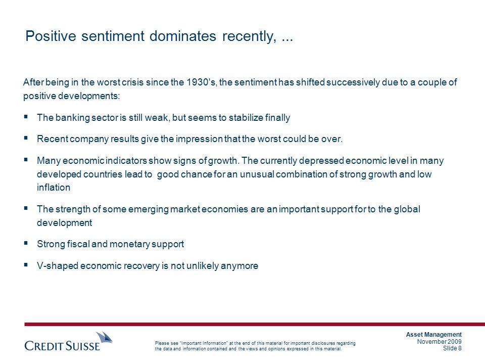 Positive sentiment dominates recently, ...