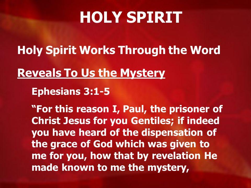 HOLY SPIRIT Holy Spirit Works Through the Word