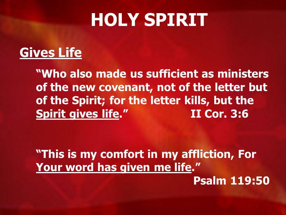 HOLY SPIRIT Gives Life.