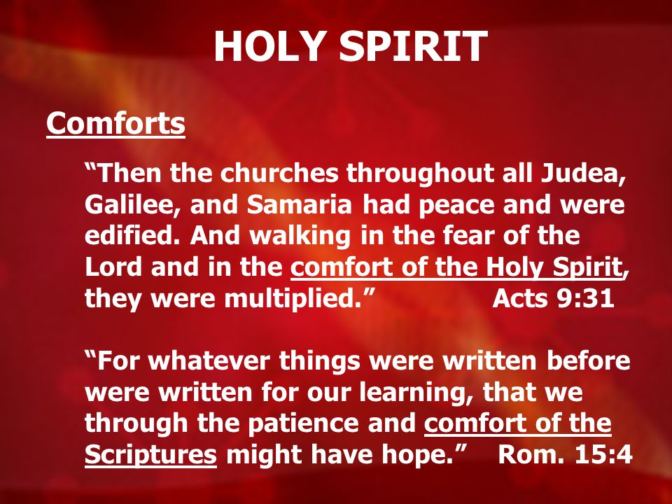 HOLY SPIRIT Comforts.