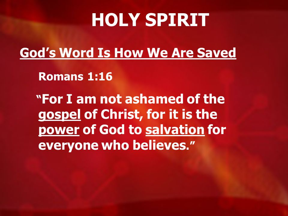 HOLY SPIRIT God's Word Is How We Are Saved Romans 1:16