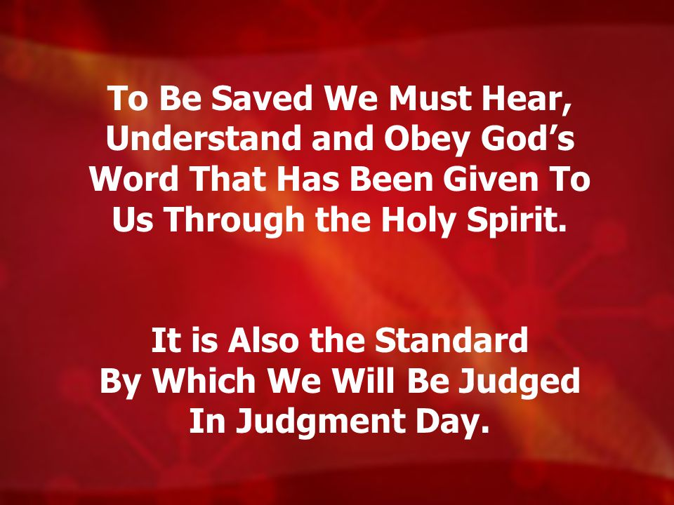It is Also the Standard By Which We Will Be Judged In Judgment Day.
