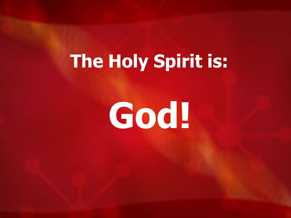 The Holy Spirit is: God!