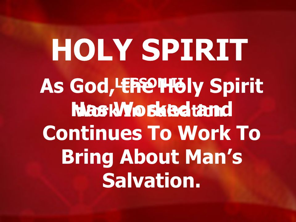 HOLY SPIRIT LESSON II. Work In Salvation.