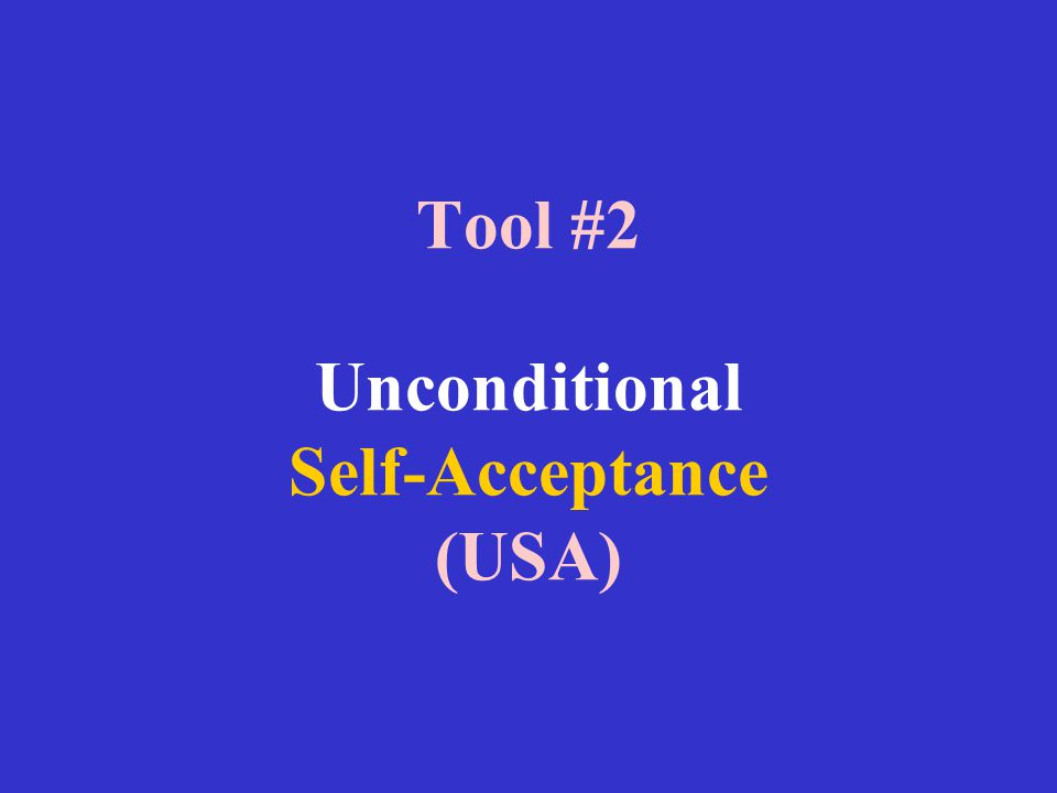 Tool #2 Unconditional Self-Acceptance (USA)