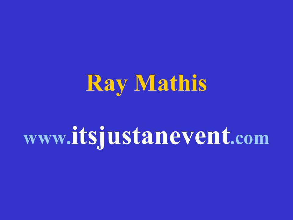 Ray Mathis www.itsjustanevent.com
