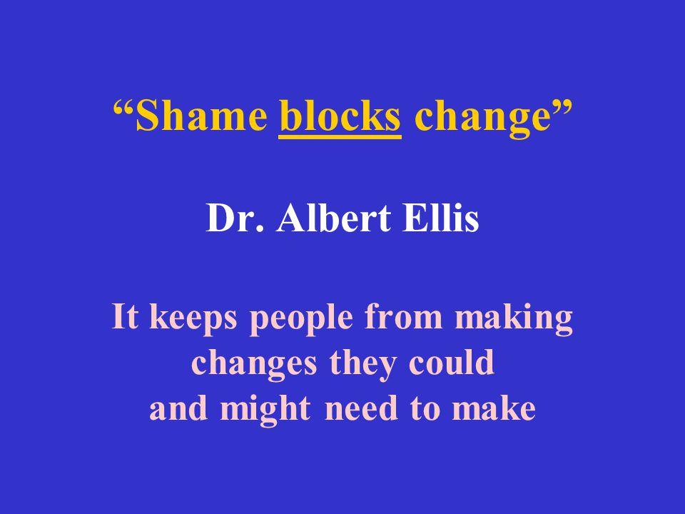 Shame blocks change Dr